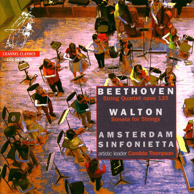 Beethoven String Quartet Op 135 & Walton Sonata for Strings