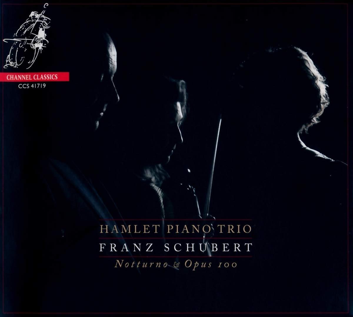 Hamlet Piano Trio – Franz Schubert Notturno & Opus 100